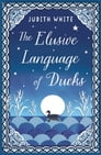 The Elusive Language of Ducks Cover Image