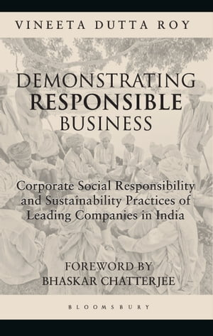 Demonstrating Responsible Business: CSR and Sustainability Practices of Leading Companies in India