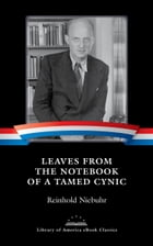 Leaves from the Notebook of a Tamed Cynic: A Library of America eBook Classic