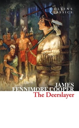 Book The Deerslayer (Collins Classics) by James Fenimore Cooper
