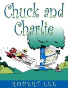 Chuck and Charlie by Robert Lee