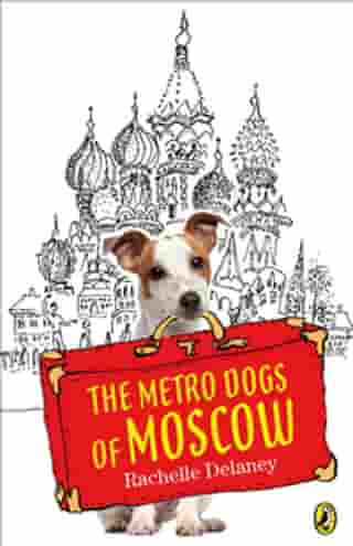 The Metro Dogs of Moscow by Rachelle Delaney