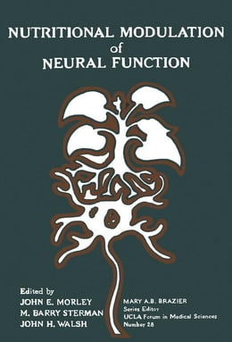 Book Nutritional Modulation of Neural Function by Morley, John E.