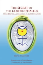 The Secret of the Golden Phallus by Bruce P. Grether
