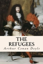 The Refugees by Arthur Conan Doyle
