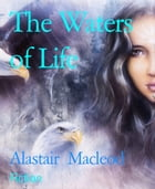The Waters of Life by Alastair Macleod