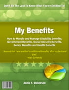 My Benefits by Annie F. Dickerson