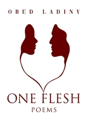 One Flesh: Poems by Obed Ladiny