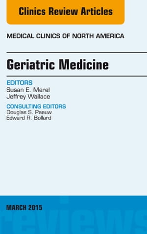 Geriatric Medicine,  An Issue of Medical Clinics of North America,