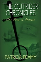The Ring of Halcyon: The Outrider Chronicles Series #2 by Patricia Reamy