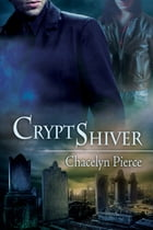 Cryptshiver by Chacelyn Pierce