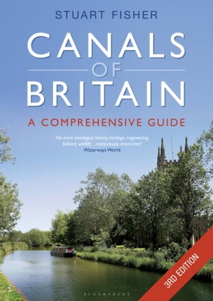 The Canals of Britain The Comprehensive Guide