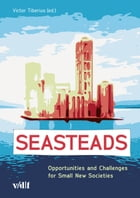 Seasteads: Opportunities and Challenges for Small New Societies by Victor Tiberius