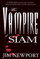 The Vampire of Siam by Jim Newport