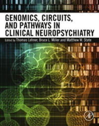 Genomics, Circuits, and Pathways in Clinical Neuropsychiatry