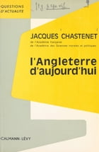 L'Angleterre d'aujourd'hui by Jacques Chastenet