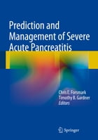 Prediction and Management of Severe Acute Pancreatitis