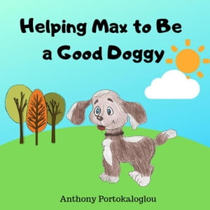 Helping Max to Be a Good Doggy
