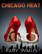 Chicago Heat by Patty Wallis