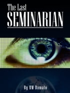 The Last Seminarian by RM Damato