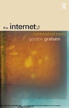 The Internet: A Philosophical Inquiry
