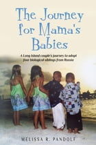 The Journey for Mama's Babies by Melissa R. Pandolf