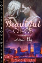 A Beautiful Chaos by Jessa Ely
