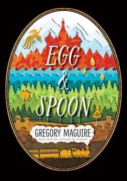 Book Egg and Spoon by Gregory Maguire
