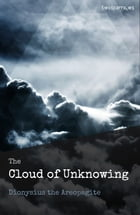 The Cloud of Unknowing by Dionysius the Areopagite