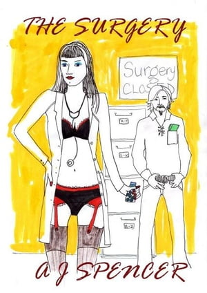 The Surgery by A J Spencer