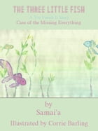 The Three Little Fish: The Case of the Stuff Napper by Samai'a