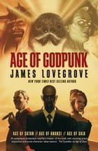 Age of Godpunk by James Lovegrove