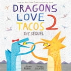 Dragons Love Tacos 2: The Sequel Cover Image