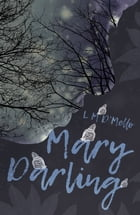 Mary Darling by L M d'Mello