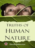 Truths of Human Nature by David Hofstetter