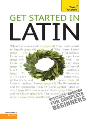 Get Started in Latin Absolute Beginner Course The essential introduction to reading,  writing,  speaking and understanding a new language