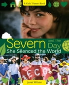 Severn and the Day She Silenced the World by Janet Wilson