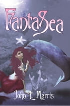 FantaSea by John L. Marris