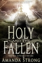 Holy and the Fallen by Amanda Strong