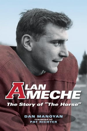 """Alan Ameche: The Story of """"The Horse"""""""