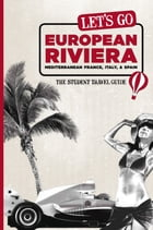 Let's Go European Riviera: Mediterranean France, Italy & Spain: The Student Travel Guide by Harvard Student Agencies, Inc.