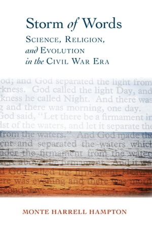 Storm of Words Science,  Religion,  and Evolution in the Civil War Era