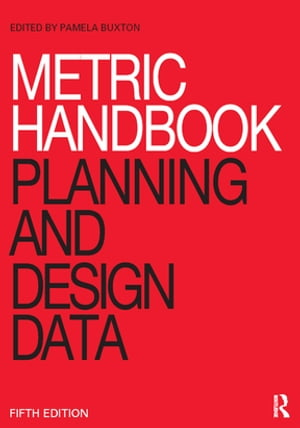 Metric Handbook Planning and Design Data