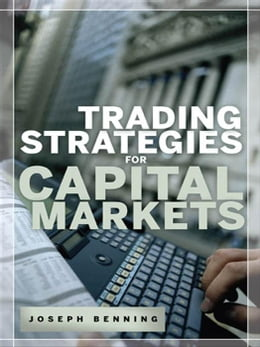 Book Trading Stategies for Capital Markets by Benning, Joseph