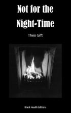 Not for the Night-Time by Theo Gift