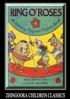 Ring O' Roses: A Nursery Rhyme Picture Book by L. Leslie Brooke