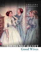 Good Wives (Collins Classics) by Louisa May Alcott