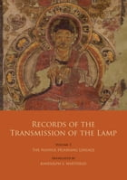 Records of the Transmission of the Lamp: Volume 3: The Nanyue Huairang Lineage (Books 10-13) – The Early Masters by Daoyuan