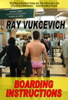 Boarding Instructions by Ray Vukcevich