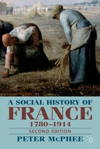 A Social History of France 1780-1914: Second Edition